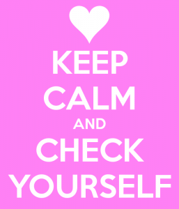 keep-calm-and-check-yourself-5